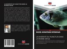 Couverture de LA DIVERSITÉ DU PLANCTON DANS LA RIVIÈRE KAFUE