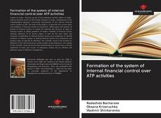 Bookcover of Formation of the system of internal financial control over ATP activities