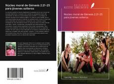 Núcleo moral de Génesis 2:21-25 para jóvenes solteros的封面