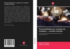 Capa do livro de Personalidade em relação ao trabalho - conflito familiar