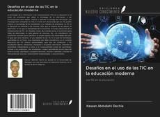 Copertina di Desafíos en el uso de las TIC en la educación moderna