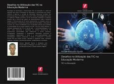 Bookcover of Desafios na Utilização das TIC na Educação Moderna