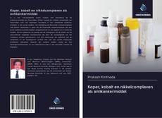 Bookcover of Koper, kobalt en nikkelcomplexen als antikankermiddel