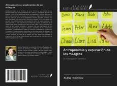Couverture de Antroponimia y explicación de los milagros