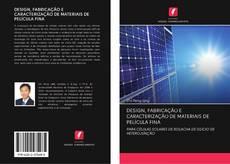 Bookcover of DESIGN, FABRICAÇÃO E CARACTERIZAÇÃO DE MATERIAIS DE PELÍCULA FINA