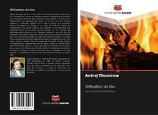 Copertina di Utilisation du feu