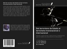 Bookcover of Del terrorismo de Estado al terrorismo transnacional o internacional