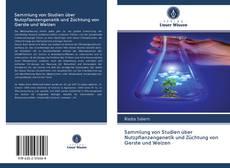 Couverture de Sammlung von Studien über Nutzpflanzengenetik und Züchtung von Gerste und Weizen
