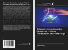 Borítókép a  Colección de estudios sobre genética de cultivos y reproducción de cebada y trigo - hoz