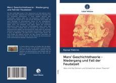 Portada del libro de Marx' Geschichtstheorie - Niedergang und Fall der Feudalzeit