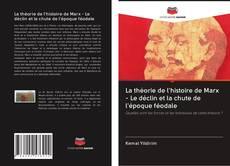 Bookcover of La théorie de l'histoire de Marx - Le déclin et la chute de l'époque féodale