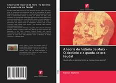 Borítókép a  A teoria da história de Marx - O declínio e a queda da era feudal - hoz