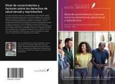 Bookcover of Nivel de conocimientos y factores sobre los derechos de salud sexual y reproductiva