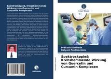 Copertina di Spektroskopie& Krebshemmende Wirkung von Quercetin und Curcumin Komplexen