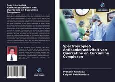 Bookcover of Spectroscopie& Antikankeractiviteit van Quercetine en Curcumine Complexen
