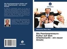 Copertina di Die Passionpreneurs-Kultur auf dem Arbeitsmarkt - ein neuer Ansatz