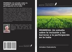 Bookcover of MGNREGA: Un estudio sobre la inclusión y las barreras a la participación en la India