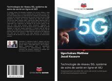 Technologie de réseau 5G, système de soins de santé en ligne et IdO的封面