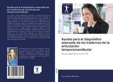 Bookcover of Ayudas para el diagnóstico avanzado de los trastornos de la articulación temporomandibular