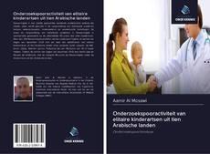 Bookcover of Onderzoekspooractiviteit van elitaire kinderartsen uit tien Arabische landen