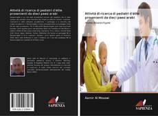 Bookcover of Attività di ricerca di pediatri d'élite provenienti da dieci paesi arabi