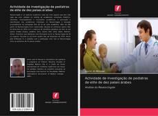 Portada del libro de Actividade de investigação de pediatras de elite de dez países árabes