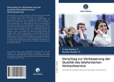 Bookcover of Vorschlag zur Verbesserung der Qualität des telefonischen Verkaufsservice