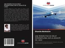 Bookcover of UNE PERSPECTIVE DE DROIT INTERNATIONAL SUR LA LÉGALITÉ DE L'ADIZ