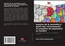 Couverture de Analyse de la mortalité à partir des recensements et enquêtes de population au Soudan