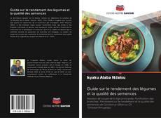 Capa do livro de Guide sur le rendement des légumes et la qualité des semences