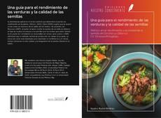 Borítókép a  Una guía para el rendimiento de las verduras y la calidad de las semillas - hoz