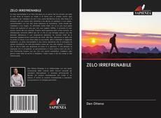Bookcover of ZELO IRREFRENABILE