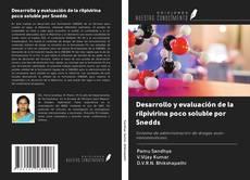 Portada del libro de Desarrollo y evaluación de la rilpivirina poco soluble por Snedds