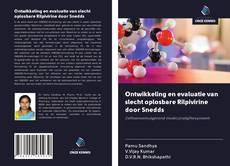 Bookcover of Ontwikkeling en evaluatie van slecht oplosbare Rilpivirine door Snedds