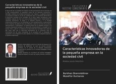 Portada del libro de Características innovadoras de la pequeña empresa en la sociedad civil