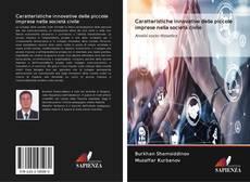 Bookcover of Caratteristiche innovative delle piccole imprese nella società civile