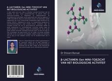 Bookcover of β-LACTAMEN: Een MINI-TOEZICHT VAN HET BIOLOGISCHE ACTIVITEIT