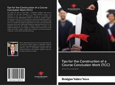 Bookcover of Tips for the Construction of a Course Conclusion Work (TCC)