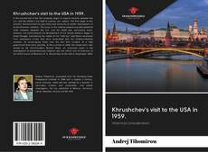 Bookcover of Khrushchev's visit to the USA in 1959.