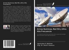 Bookcover of Armas Químicas, Red 5G y Ultra Alta Frecuencia