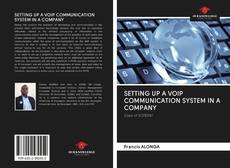 Bookcover of SETTING UP A VOIP COMMUNICATION SYSTEM IN A COMPANY