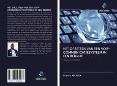 Bookcover of HET OPZETTEN VAN EEN VOIP-COMMUNICATIESYSTEEM IN EEN BEDRIJF