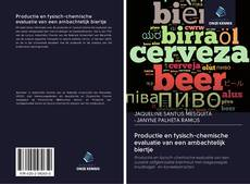 Bookcover of Productie en fysisch-chemische evaluatie van een ambachtelijk biertje