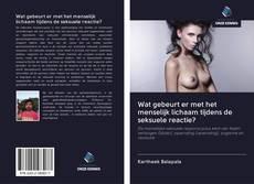 Portada del libro de Wat gebeurt er met het menselijk lichaam tijdens de seksuele reactie?