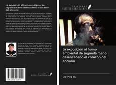 Copertina di La exposición al humo ambiental de segunda mano desencadenó el corazón del anciano