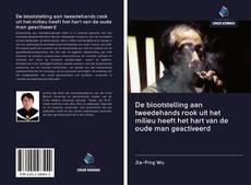 De blootstelling aan tweedehands rook uit het milieu heeft het hart van de oude man geactiveerd kitap kapağı