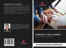 Bookcover of LEARNING TO BE A LEARNER