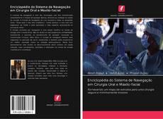 Bookcover of Enciclopédia do Sistema de Navegação em Cirurgia Oral e Maxilo-facial