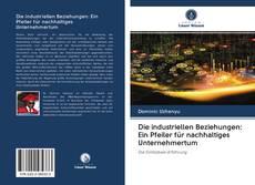 Bookcover of Die industriellen Beziehungen: Ein Pfeiler für nachhaltiges Unternehmertum