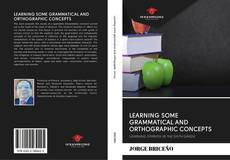 Bookcover of LEARNING SOME GRAMMATICAL AND ORTHOGRAPHIC CONCEPTS